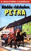 Rädda ridskolan, Petra