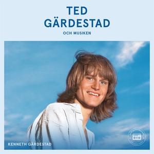 Ted Gärdestad och musiken (ljudbok) av Kenneth