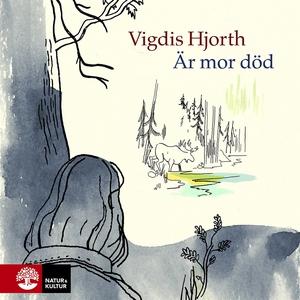 Är mor död (ljudbok) av Vigdis Hjorth
