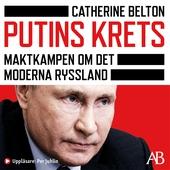 Putins krets : Kampen om det moderna Ryssland