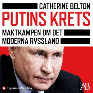 Putins krets : Kampen om det moderna Ryssland (