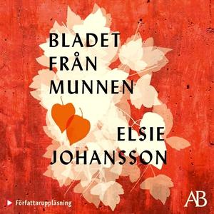 Bladet från munnen (ljudbok) av Elsie Johansson