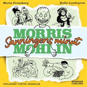 Morris Mohlin: Sanningens minut (ljudbok) av Ma