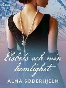 Elsbets och min hemlighet (e-bok) av Alma Söder