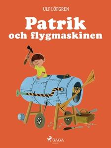 Patrik och flygmaskinen (e-bok) av Ulf Löfgren