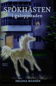 Spökhästen i galoppstaden (e-bok) av Helena Man