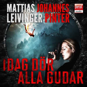 Idag dör alla gudar (ljudbok) av Mattias Leivin