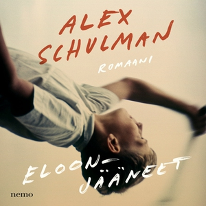 Eloonjääneet (ljudbok) av Alex Schulman