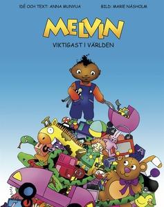Melvin viktigast i världen (e-bok) av Anna Muny