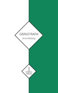 Gränstrafik (e-bok) av Arne Melberg