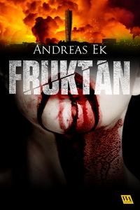 Fruktan (e-bok) av Andreas Ek