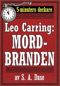 5-minuters deckare. Leo Carring: Mordbranden. Detektivhistoria. Återutgivning av text från 1924