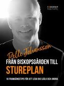 Från Biskopsgården till Stureplan:16 framgångstips för att leda dig själv och andra