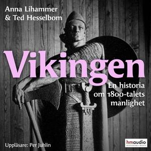 Vikingen och 1800-talets manlighet (ljudbok) av