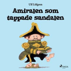 Amiralen som tappade sandalen (e-bok) av Ulf Lö
