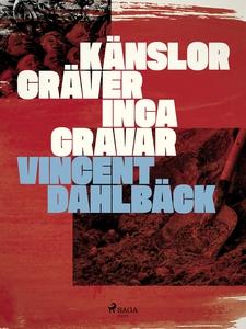Känslor gräver inga gravar (e-bok) av Vincent D