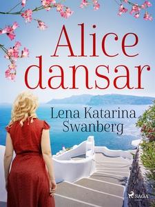 Alice dansar (e-bok) av Lena Katarina Swanberg