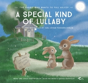 A Special Kind of Lullaby : The Rabbit Who Wants to Fall Asleep