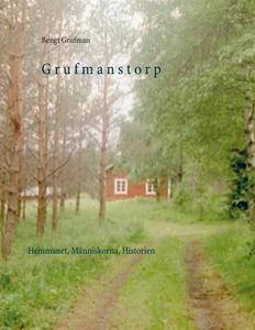 Grufmanstorp: Hemmanet, Människorna, Historien