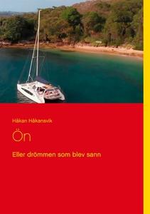 Ön: Eller drömmen som blev sann (e-bok) av Håka