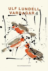 Vardagar 4 (e-bok) av Ulf Lundell