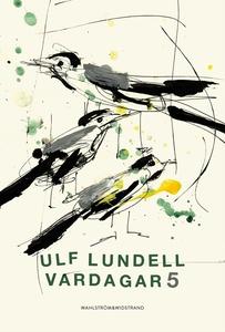 Vardagar 5 (e-bok) av Ulf Lundell