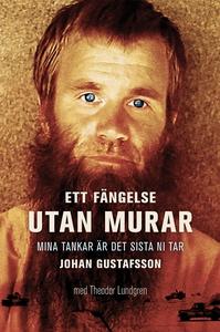 Ett fängelse utan murar (e-bok) av Johan Gustaf