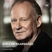 Stellan Skarsgård - en biografi: Del 1