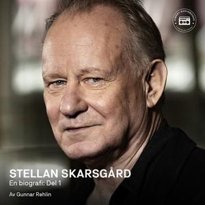 Stellan Skarsgård - en biografi: Del 1 (ljudbok