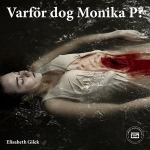 Varför dog Monika P? (ljudbok) av Elisabeth Gil