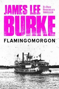 Flamingo morgon (e-bok) av James Lee Burke