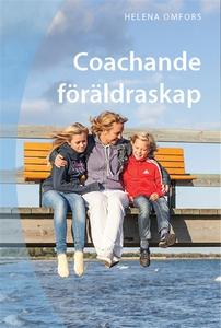 Coachande föräldraskap (e-bok) av Helena Omfors