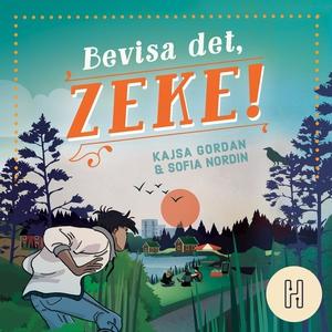 Bevisa det, Zeke! (ljudbok) av Sofia Nordin, Ka