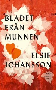 Bladet från munnen (e-bok) av Elsie Johansson