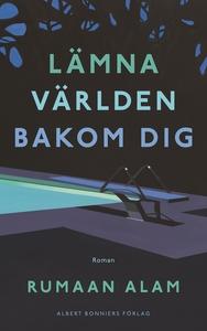 Lämna världen bakom dig : Roman (e-bok) av Ruma