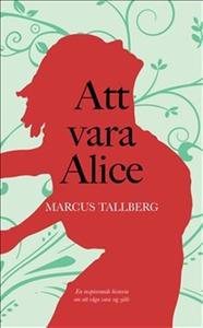 Att vara Alice (e-bok) av Marcus Tallberg