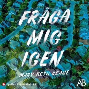 Fråga mig igen (ljudbok) av Mary Beth Keane