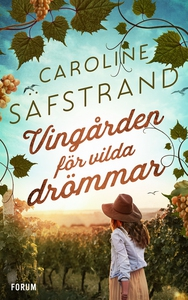 Vingården för vilda drömmar (e-bok) av Caroline