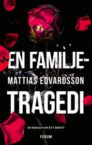 En familjetragedi (e-bok) av Mattias Edvardsson