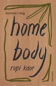 Home Body: Hemma i mig (e-bok) av Rupi Kaur