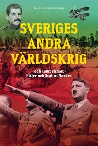 Sveriges andra världskrig och kampen mot Hitler