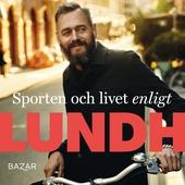 Sporten och livet enligt Lundh