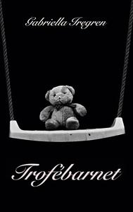 Trofébarnet (e-bok) av Gabriella Iregren