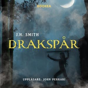 Drakspår (ljudbok) av J.H. Smith