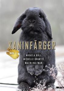 Kaninfärger: Del 1 (e-bok) av Mikaela Käll, Mal