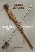 Tyrannens tid : Om Sverige under Karl XII
