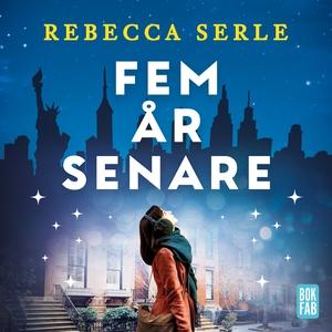 Fem år senare (ljudbok) av Rebecca Serle