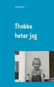 """Thobbe heter jag: Så blev """"mitt"""" liv."""