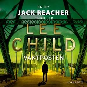 Vaktposten (ljudbok) av Lee Child, Andrew Child