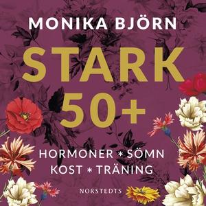 Stark 50+ : Hormoner, sömn, kost, träning (ljud